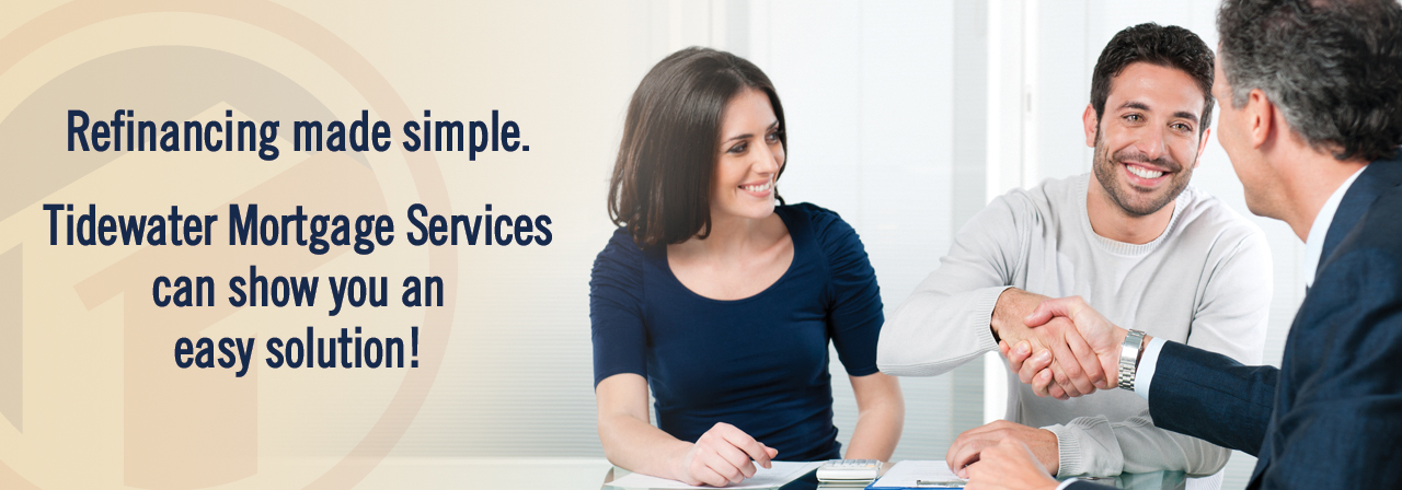 responsive-mobile_0002_Refinancing made simple.  Tidewater Mortgage Services  can show