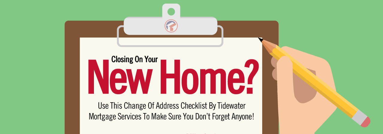 new home change of address checklist tidewater mortgage services inc